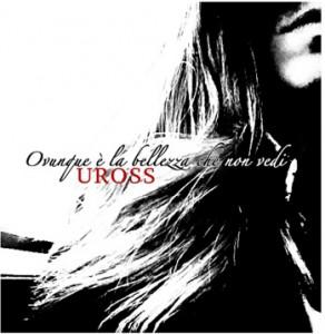 copertina dell'album di Uross intitolato Ovunque è la bellezza che non vedi