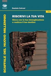 copertina del libro Riscrivi la tua vita di Daniele Cutroni