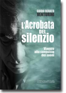 copertina libro L'acrobata del silenzio di Guido Renato Venturini