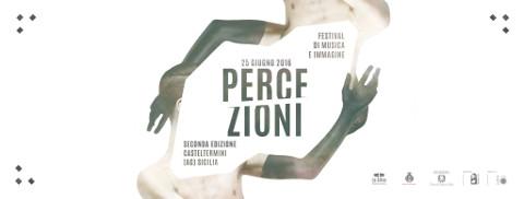 """""""Percezioni – Festival di Musica e Immagine"""": al via le iscrizioni"""