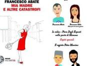 Mia madre e altre catastrofi di Francesco Abate a Cagliari