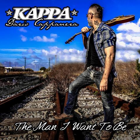 """The Man I Want To Be"", secondo album solista di Kappa Dario Cappanera"