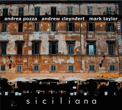 """""""Siciliana"""", il nuovo album di Andrea Pozza"""
