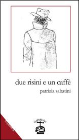 Due risini e un caffé di Patrizia Sabatini