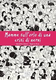 """Le """"Mamme sull'orlo di una crisi di nervi"""" di Raisson e Le Huche"""