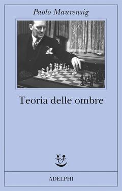 Le ombre degli scacchi (ri)raccontate da Paolo Maurensig