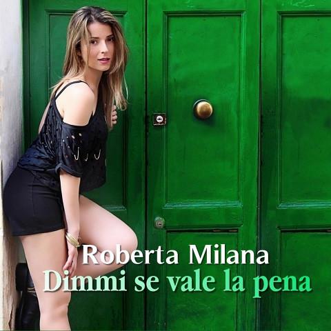 """""""Dimmi se vale la pena"""", nuovo singolo di Roberta Milana"""