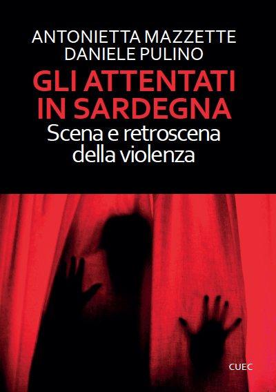 Gli attentati in Sardegna di Antonietta Mazzette e Daniele Pulino