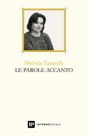 """Crowdfunding per la raccolta poetica """"Le parole accanto"""" di Michela Zanarella"""