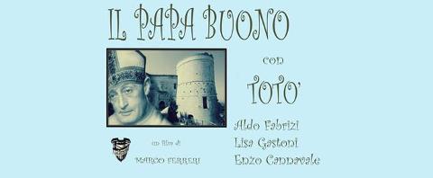 Totò, Ferreri e il misterioso film sul Papa Buono