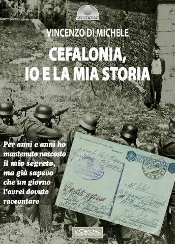 Cefalonia, Io e la mia storia di Vincenzo Di Michele
