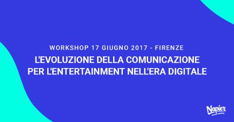 Workshop sulla comunicazione per l'entertainment a Firenze