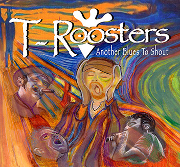 """Another Blues To Shout"", il nuovo disco dei T-Roosters"