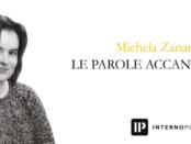 Le parole accanto di Michela Zanarella