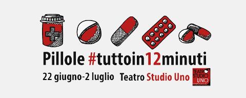 """""""PILLOLE #tuttoin12minuti"""" al Teatro Studio Uno di Roma"""