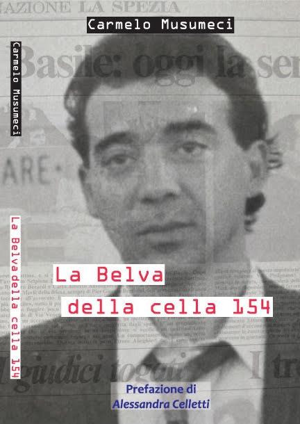 """È uscito """"La Belva della cella 154"""" di Carmelo Musumeci"""
