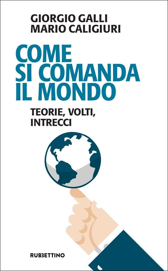 """Alla Camera dei deputati presentazione del libro di Giorgio Galli e Mario Caligiuri """"Come si comanda il mondo"""""""