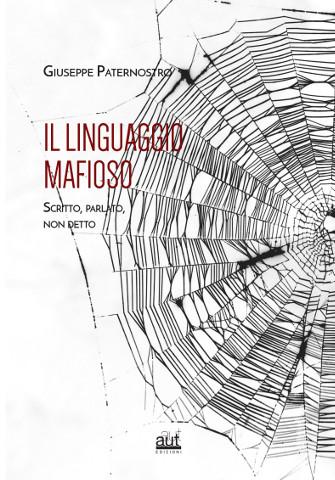 Il linguaggio mafioso analizzato da Giuseppe Paternostro