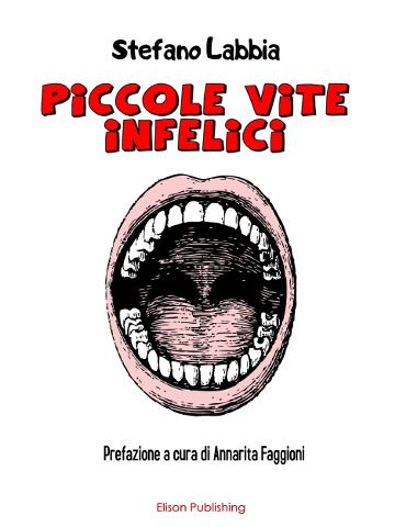 """""""Piccole vite infelici"""", primo romanzo di Stefano Labbia"""