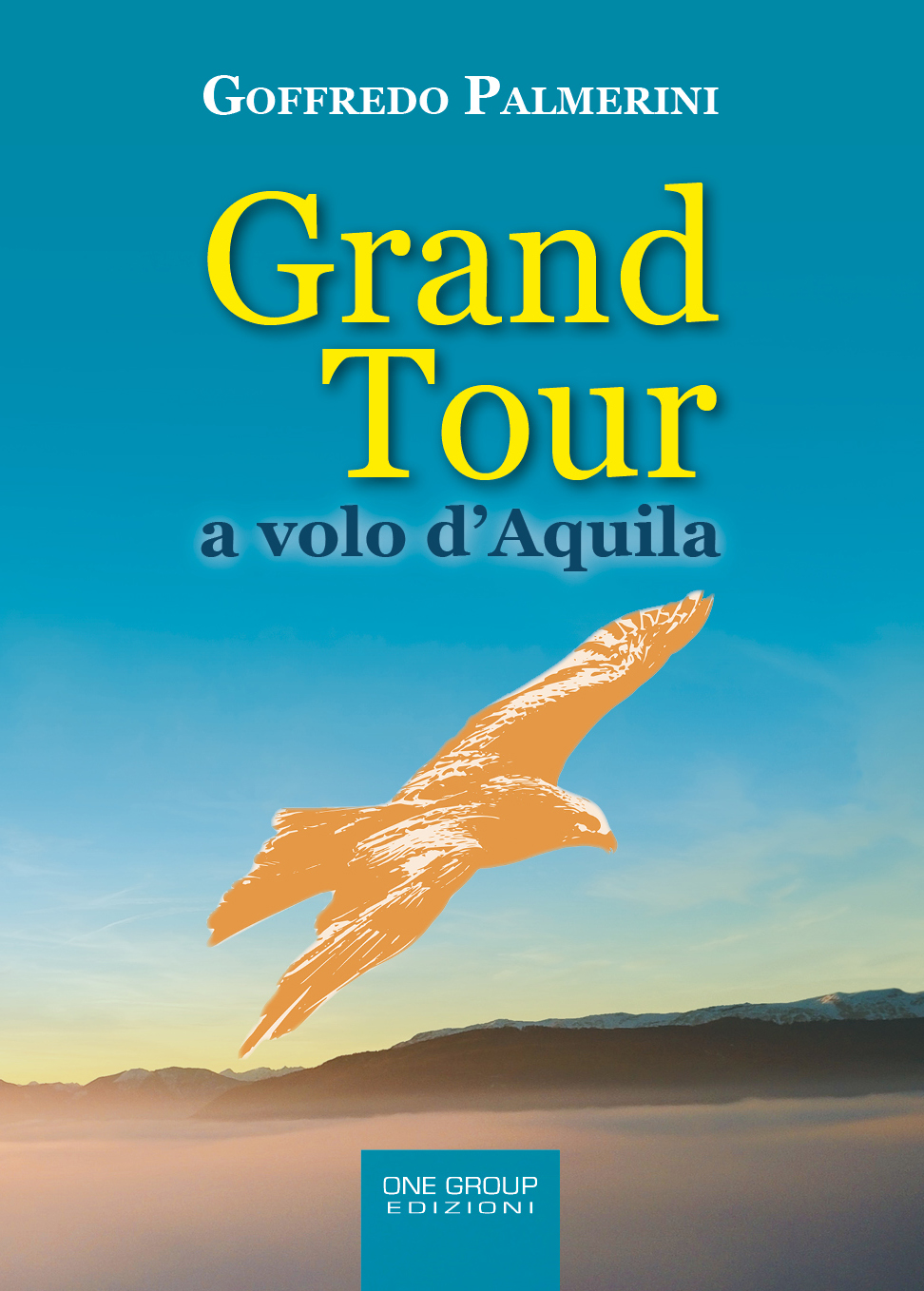 """Grand Tour a volo d'Aquila"": intervista all'autore Goffredo Palmerini"