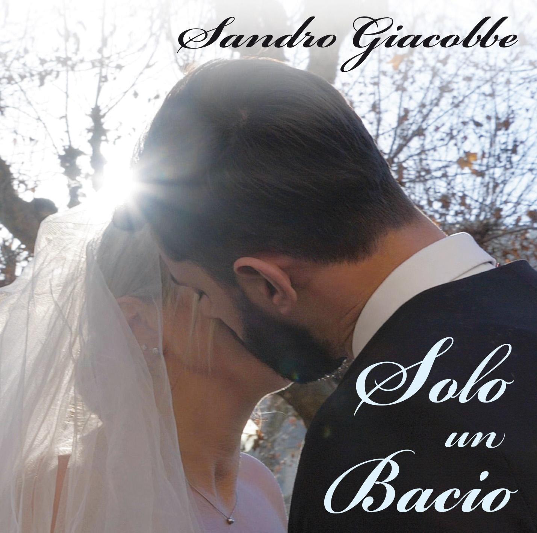 """Sandro Giacobbe Nuovo singolo """"Solo un bacio"""" in radio dal 25 gennaio"""