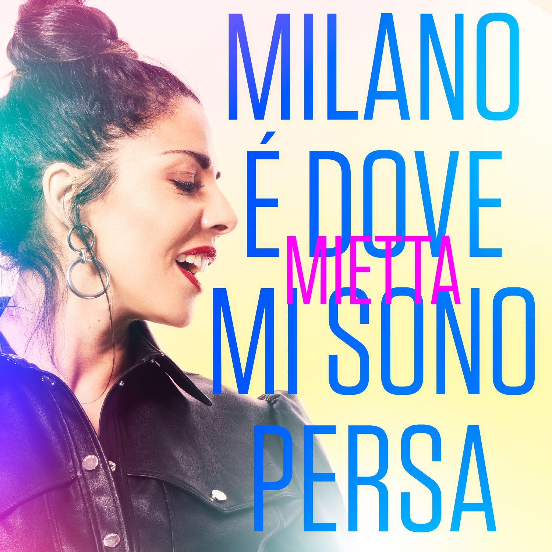 """Mietta torna con il suo nuovo singolo """"Milano è dove mi sono persa"""""""