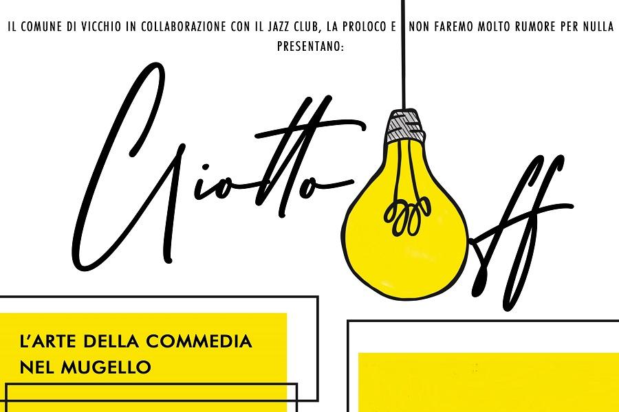 Rassegna Giotto OFF,  L'Arte della Commedia nel Mugello. Una stagione di teatro comico.