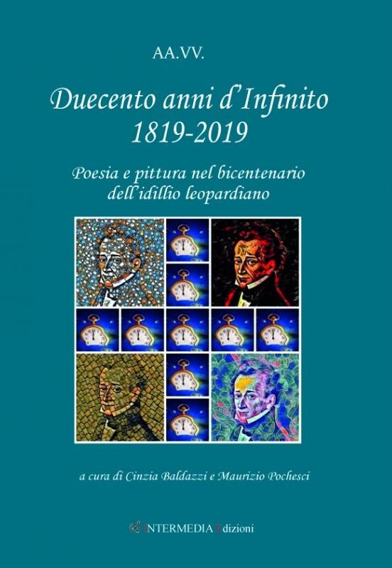 DUECENTO ANNI D'INFINITO Poesia e pittura nel bicentenario dell'idillio leopardiano, in un libro di Intermedia Edizioni.