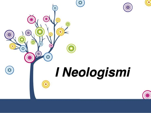"""LA """"MANIA"""" DEI NEOLOGISMI D'OGGI: UNA DISCUTIBILE MODERNITÀ"""