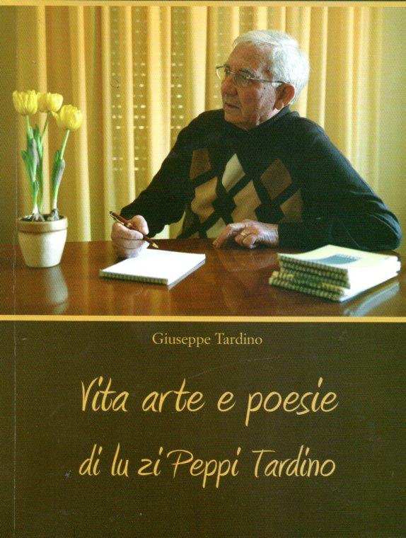 VITA E AMORE INTENSI DI GIUSEPPE TARDINO. Breve autobiografia di un siciliano dai nobili sentimenti