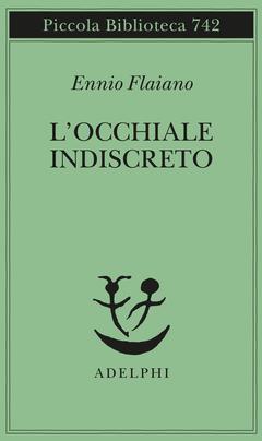 """Libri: Ennio Flaiano """"L'occhiale indiscreto"""" Adelphi"""