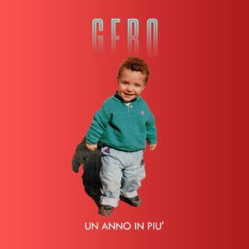 """""""Un anno in più"""" il nuovo album di Gero"""