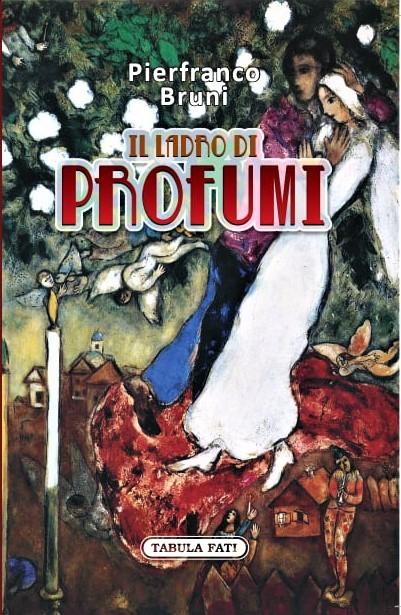 Il ladro di profumi, l'ultimo libro di Pierfranco Bruni