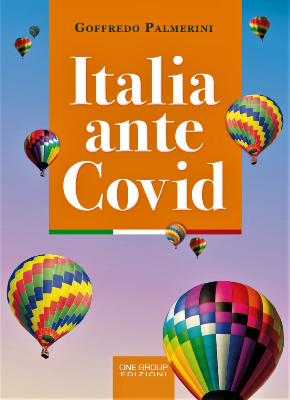"""In uscita a breve """"Italia ante Covid"""", il nuovo libro di Goffredo Palmerini"""